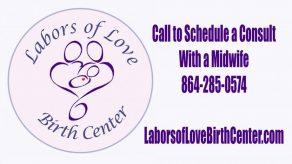Labors of Love Midwifery & Birth Center 864-285-0574